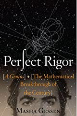 Perfect Rigor: A Genius and the Mathematical Breakthrough of the Century Hardcover