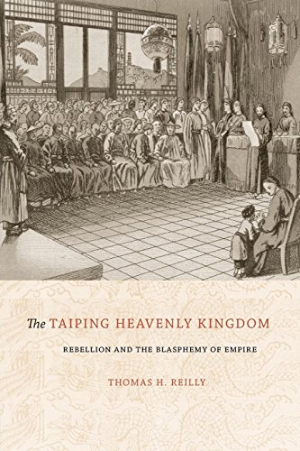 The Taiping Heavenly Kingdom: Rebellion and the Blasphemy of Empire (A China Program Book)