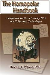 The Homopolar Handbook: A Definitive Guide to Faraday Disk & N-Machine Technologies