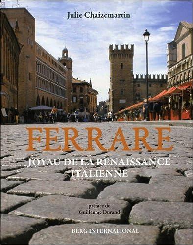 Ferrare, joyau de la renaissance italienne pdf