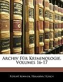 Archiv Für Kriminologie, Volumes 20-21, Robert Sommer and Hermann Horch, 1143956419