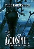 The GodSpill: Threadweavers, Book 2