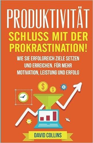 Cover des Buchs: Produktivität: Schluss mit der Prokrastination!: Wie sie erfolgreich Ziele setzen und erreichen. Für mehr Motivation, Leistung und Erfolg.
