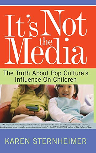 It's Not The Media: The Truth About Pop Culture's Influence On Children