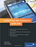 Mobilizing Your Enterprise with SAP, Mall, Sanjeet and Stefanov, Tzanko, 1592294197