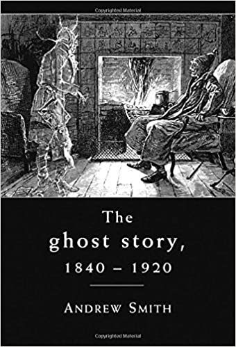 Book The Ghost Story 1840-1920: A Cultural History by Andrew Smith (2012-02-29)