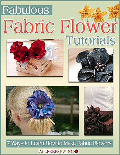 Make Fabric Flower (Fabulous Fabric Flower Tutorials: 7 Ways to Learn How to Make Fabric Flowers)