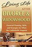Living Life After Divorce & Widowhood Financial Planning, Skills, and Strategies for When the Unthinkable Happens