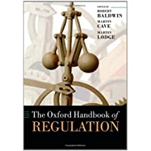 The Oxford Handbook of Regulation (Oxford Handbooks)