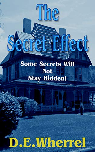 THE SECRET EFFECT: SOME SECRETS WILL NOT STAY - Effects Some