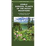 Edible Survival Plants of the Rocky Mountains: A Folding Pocket Guide to Familiar Species