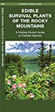img - for Edible Survival Plants of the Rocky Mountains: A Folding Pocket Guide to Familiar Species (Pocket Survival Guide Series) book / textbook / text book