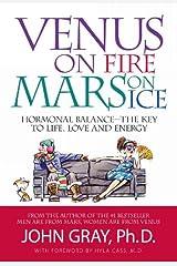 Venus on Fire Mars on Ice: Hormonal Balance - The Key to Life, Love and Energy Kindle Edition