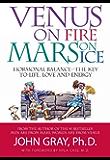 Venus on Fire Mars on Ice: Hormonal Balance - The Key to Life, Love and Energy