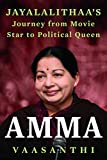 img - for Amma: Jayalalithaas Journey From Movie Star To Political Queen book / textbook / text book