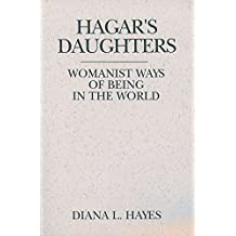 Hagar's Daughter: Womanist Ways of Being in the World (Madeleva Lecture in Spirituality : 1995)