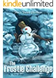 The Frostie Challenge (Flea's Five Christmases Book 4)