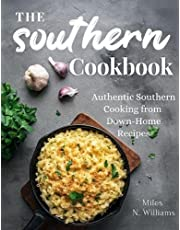 The Southern Cookbook: Authentic Southern Cooking from Down-Home Recipes