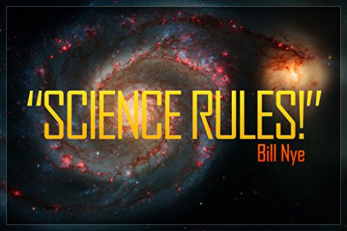 Science Rules! Bill Nye Galaxy Quote Poster