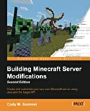 Building Minecraft Server Modifications - Second Edition
