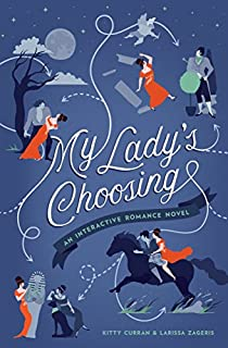 Book Cover: My Lady's Choosing: An Interactive Romance Novel