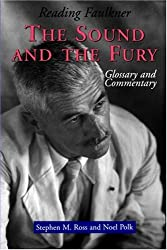 Reading Faulkner: The Sound and the Fury (Reading Faulkner Series)