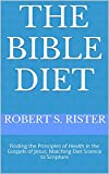 img - for The Bible Diet: Finding the Principles of Health in the Gospels of Jesus, Matching Diet Science to Scripture book / textbook / text book