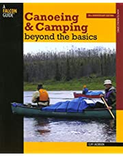 Canoeing & Camping Beyond the Basics, 3rd: 30th Anniversary Edition