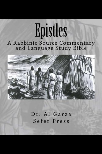 Epistles: A Rabbinic Source Commentary and Language Study Bible Volume 7 by Sefer Press Publishing House