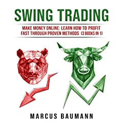 THIS BOOK CONTAINS:-Swing Trading: Make Money Online: Introduction To Swing Trading For Beginners In 2018-Swing Trading: Make Money Online: Learn How To Profit Fast Through Proven Methods (Expanded Edition)-Swing Trading : Make Money Online: ...