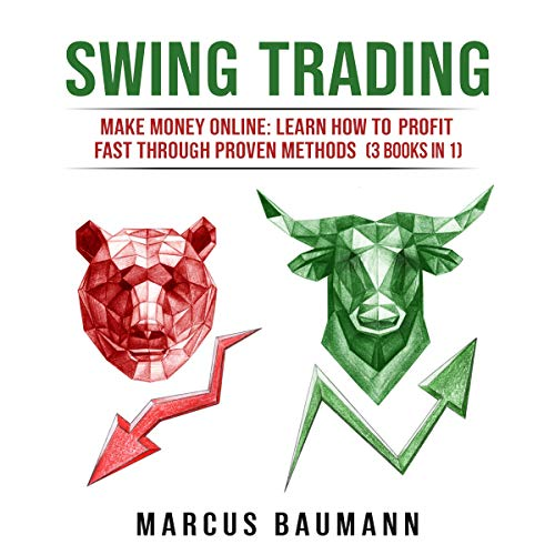 Swing Trading: Make Money Online: Learn How To Profit Fast Through Proven Methods