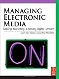 img - for Managing Electronic Media: Making, Marketing, and Moving Digital Content by Joan Van Tassel (2010-03-03) book / textbook / text book