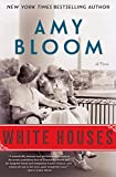 White Houses: A Novel by  Amy Bloom in stock, buy online here