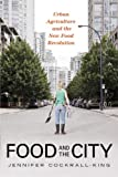 """""""Food and the City - Urban Agriculture and the New Food Revolution"""" av Jennifer Cockrall-King"""