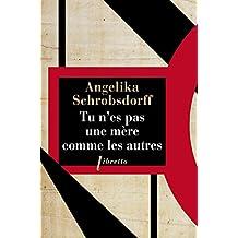 Tu n'es pas une mère comme les autres: Histoire d'une femme passionnée (Littérature étrangère t. 445) (French Edition)