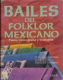 img - for Bailes del Folklor Mexicano: Pasos, Coreografia y Vestuario book / textbook / text book