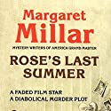 Rose's Last Summer Audiobook by Margaret Millar Narrated by James James