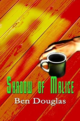 Shadow Of Malice (The Lanny Boone Series Book 3)