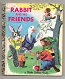 Rabbit and His Friends, Richard Scarry, 0307601692