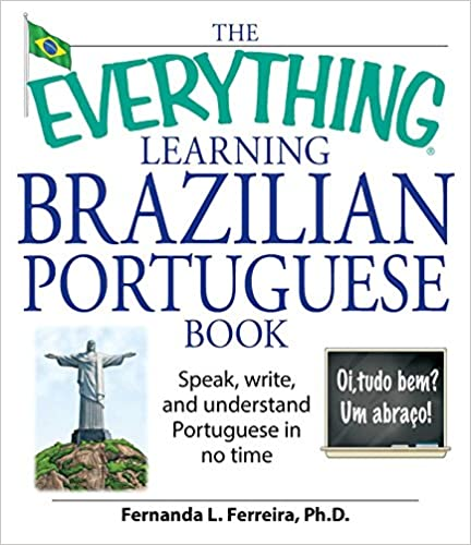 The everything learning brazilian portuguese book speak write and the everything learning brazilian portuguese book speak write and understand basic portuguese in no time everything kindle edition m4hsunfo