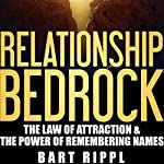 Relationship Bedrock: The Law of Attraction & the Power of Remembering Names | Bart Rippl