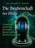 Die Bruderschaft der Glocke: Ultrageheime Technologie des Dritten Reichs jenseits der Vorstellungskraft