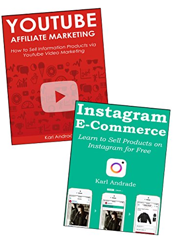 SOCIAL MEDIA E-COMMERCE (2 Book Bundle): Sell Products via Social Media Marketing... Instagram Ecom & Youtube Affiliate Marketing (2 Book Bundle)