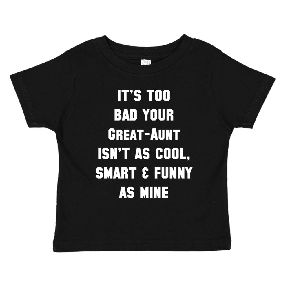 Toddler//Kids Short Sleeve T-Shirt Your Great-Aunt Isnt As Cool Smart /& Funny As Mine