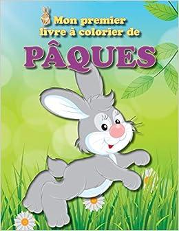 Coloriage Paques Famille.Mon Premier Livre A Colorier De Paques Plein D Images Amusantes Sur