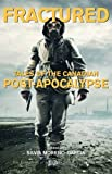 Fractured: Tales of the Canadian Post-Apocalypse; The Exile Book of Anthology Series, Number Nine