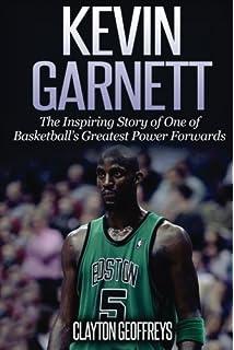 1505c513968 Kevin Garnett  The Inspiring Story of One of Basketball s Greatest Power  Forwards (Basketball Biography