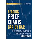 Reading Price Charts Bar by Bar: The Technical Analysis of Price Action for the Serious Trader (Wiley Trading Book 416) (Engl