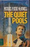 The Quiet Pools, Michael P. Kube-McDowell, 0441699111