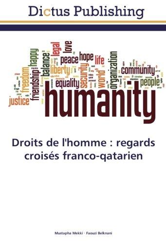 Droits de l'homme : regards croisés franco-qatarien (French Edition)